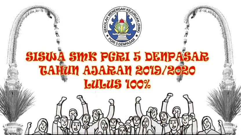 Semua Siswa SMK PGRI 5 Denpasar Tahun 2020 Dinyatakan Lulus 100%